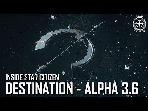 Inside Star Citizen: Destination - Alpha 3.6