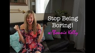Why It Is So Important To Stop Being So Boring 😫😫!