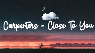 Carpenters - Close To You (lyric video)