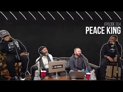 The Joe Budden Podcast Episode 304 | Peace King