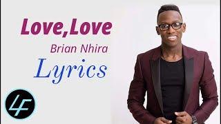 Love, Love (Lyrics)   Brian Nhira
