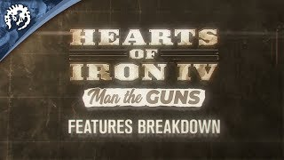 Hearts of Iron IV: Man the Guns - Features Breakdown, ep.1