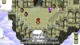 "Lakria Legends OST - ""Tower of Eden"""