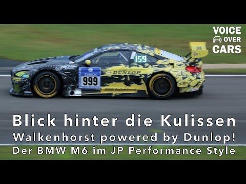 Der Walkenhorst BMW M6 powered by Dunlop im JP Performance Style - Blick hinter die Kulissen