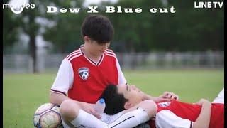 Dew x Blue    Why R U the series cut