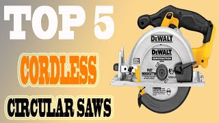 Top 5 Best Cordless Circular Saws in 2020 Reviews.