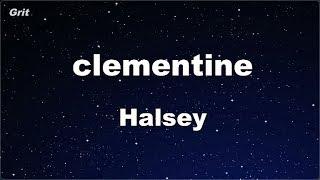 Clementine   Halsey Karaoke 【No Guide Melody】 Instrumental
