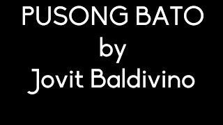Pusong Bato - Jovit Baldivino Lyrics