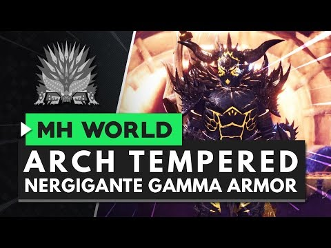 Monster Hunter World | Arch Tempered Nergigante Gamma Armor Set & Skills Overview