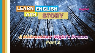 Learn English Through Story 🎧 Subtitles: A Midsummer Night's Dream 2- Listening English Audio Story