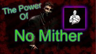 Dead By Daylight Survivor | No Mither, No Problem