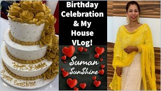 Best Birthday Celebration & My New House VLog - Suman Sunshine | Fat to Fab