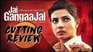 Cutting Review   Jai Gangajaal