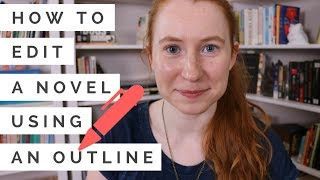 How to Edit a Novel Using an Outline