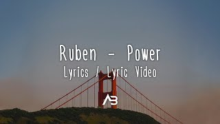Ruben   Power (Lyrics  Lyric Video)