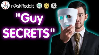 "What are some ""guy secrets"" girls don't know about?"