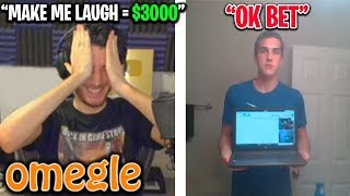 Omegle... but if I laugh they win $3000
