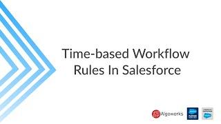 Time-based Workflow Rules In Salesforce | Salesforce Tutorial