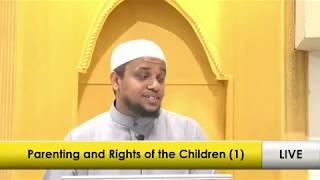 Parenting and the rights of Children in Islam (1)   Imam Ahmedulhadi Sharif