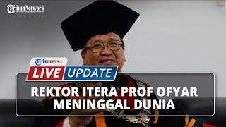 Rektor ITERA Profesor Ofyar Z Tamin Meninggal Dunia