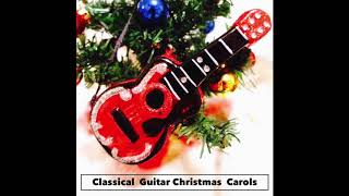 Good Christian Men Rejoice -Classical Guitar Christmas Carols- Corey Harvin