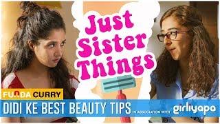 Funda Curry | Just Sister Things | Didi ke best beauty tips | Party season special |