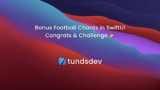 Bonus Football Chants in SwiftUI - Congrats & Challenge 🎉