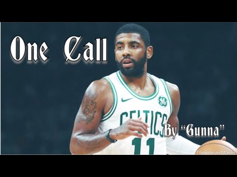 "Kyrie Irving Mix-""One Call"" Ft. Gunna"