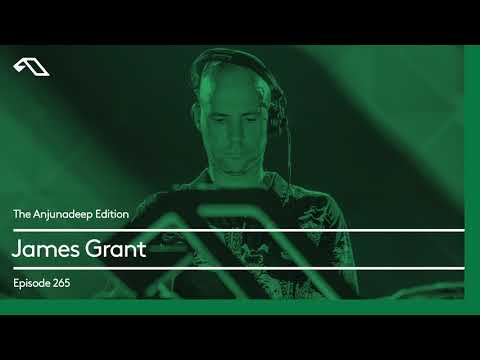 The Anjunadeep Edition 265 with James Grant