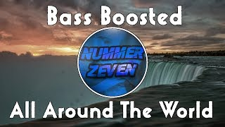 Bass Boosted - All Around The World (La La La) - (R3HAB x A Touch Of Class)