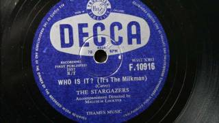 The Stargazers ' Who Is It?  (It's The Milkman)' 78 RPM