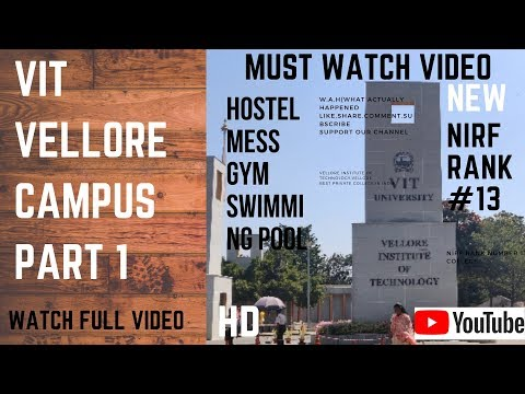 VIT VELLORE CAMPUS RANGE OVER 2019 (PART 1)   What Actually Happened (W.A.H)