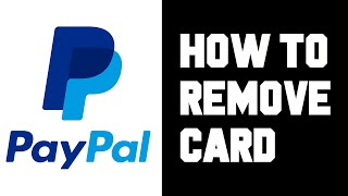 Paypal How To Remove Card - Paypal How To Delete a Card - Delete Remove Credit Card Debit Card Help