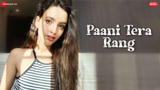 Paani Tera Rang   Tripti Dimri   Jyotica Tangri   Amjad Nadeem Aamir   Zee Music Originals