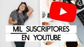 Cómo llegar a MIL SUSCRIPTORES en Youtube este 2018