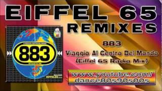 883 - Viaggio Al Centro Del Mondo (Eiffel 65 Radio Mix)