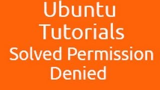 How To Solved Permission Denied Problem In Ubuntu