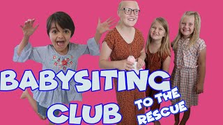 Babysitting Club TO THE RESCUE!