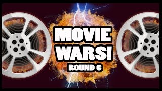 Movie Wars - Prepare for ROUND 6!