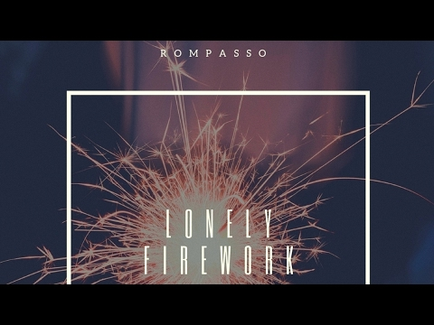 Rompasso - Lonely Firework klip izle