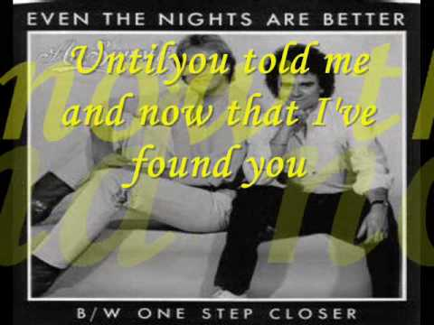 even the nights are better  by  air supply