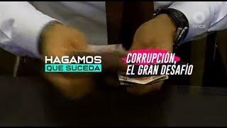Hagamos que suceda - Corrupción, el gran desafío
