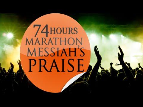 74 HOURS MARATHON MESSIAH'S PRAISE (Day 1)