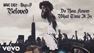 """Video thumbnail of """"Dave East, Styles P - Do You Know What Time It Is (Audio)"""""""