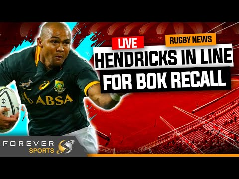 HENDRICKS IN LINE FOR BOK RECALL! | Rugby News Live | Forever Rugby