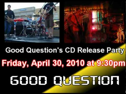 Good Question CD Release Party Promo