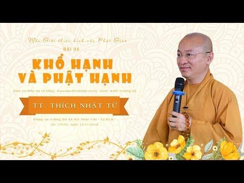 Bài 6: Khổ hạnh và Phật hạnh - TT. Thích Nhật Từ