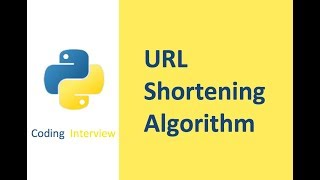 [coding interview] URL Shortening Algorithm in python