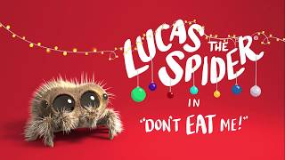 Lucas The Spider - Don't Eat Me