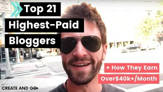 Top 21 Highest Paid Bloggers Earning $40,000  Per Month